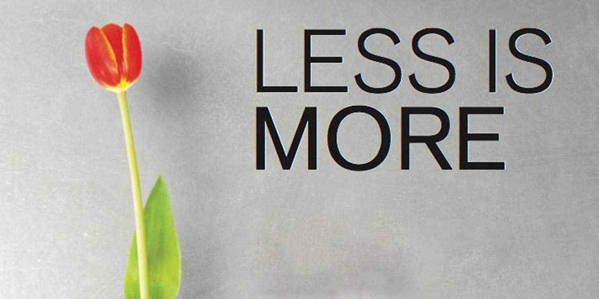 Less is more, Perché scegliere una grafica semplice?